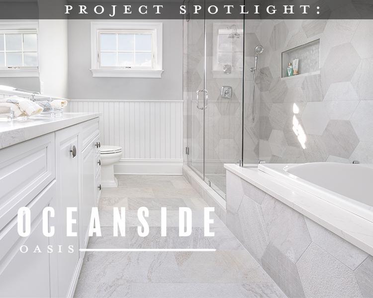 Project Spotlight: Oceanside Oasis Master Bath