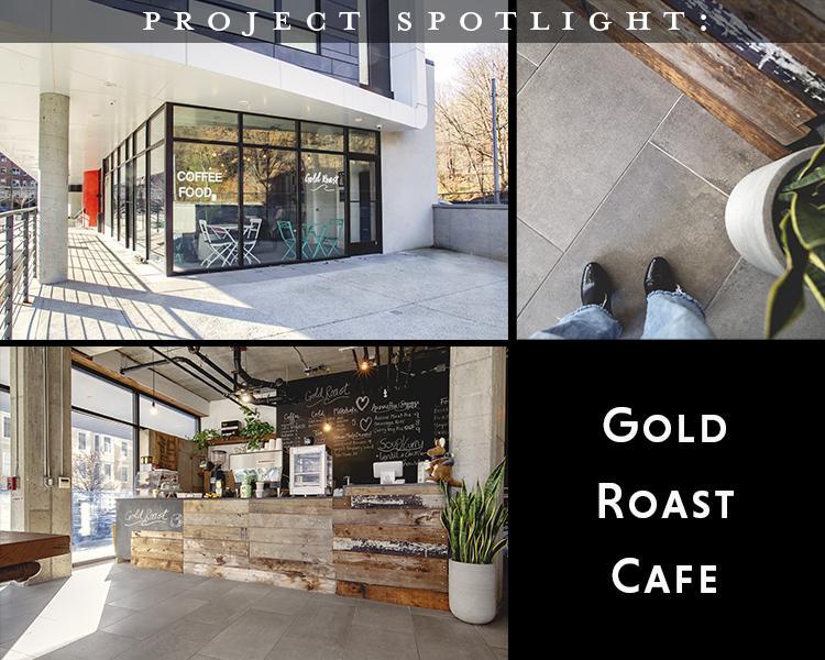 Project Spotlight: Gold Roast Cafe