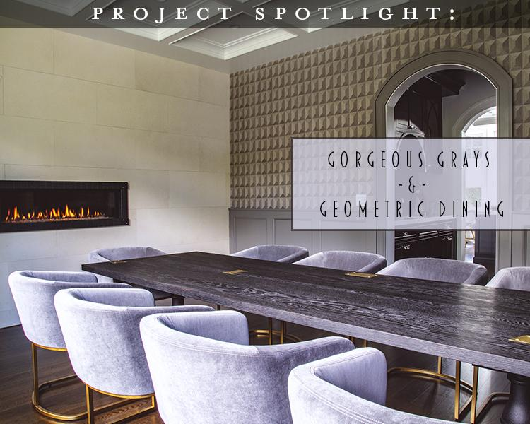 Project Spotlight: Gorgeous Grays & Geometric Dining