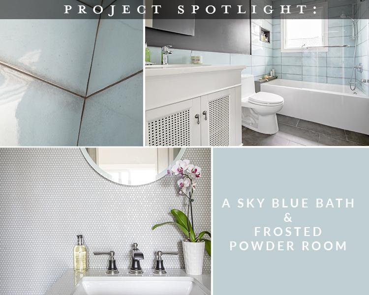 Project Spotlight: Sky Blue Bath & Frosted Powder Room